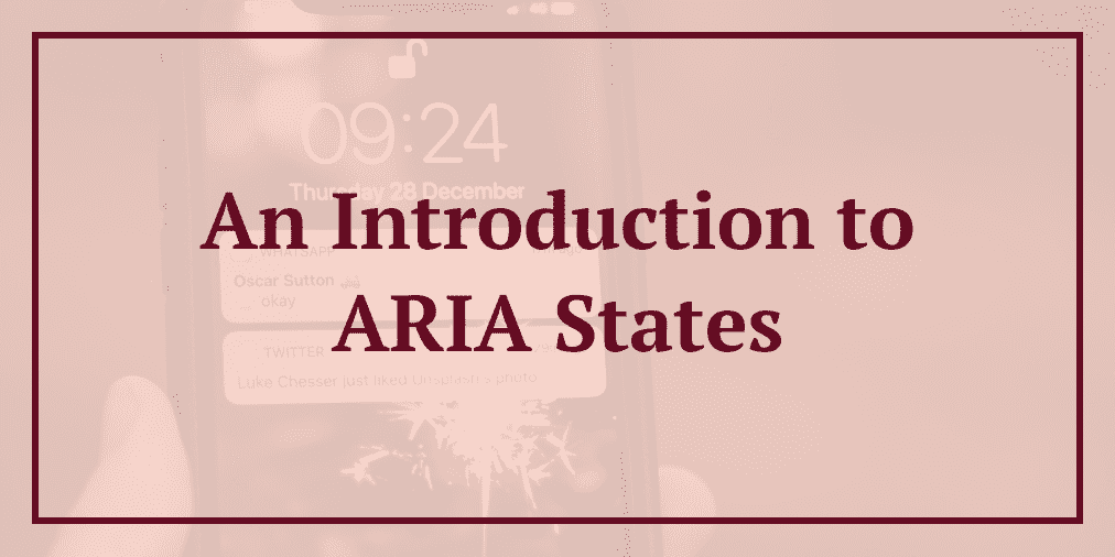 An Introduction to ARIA States | a11y with Lindsey